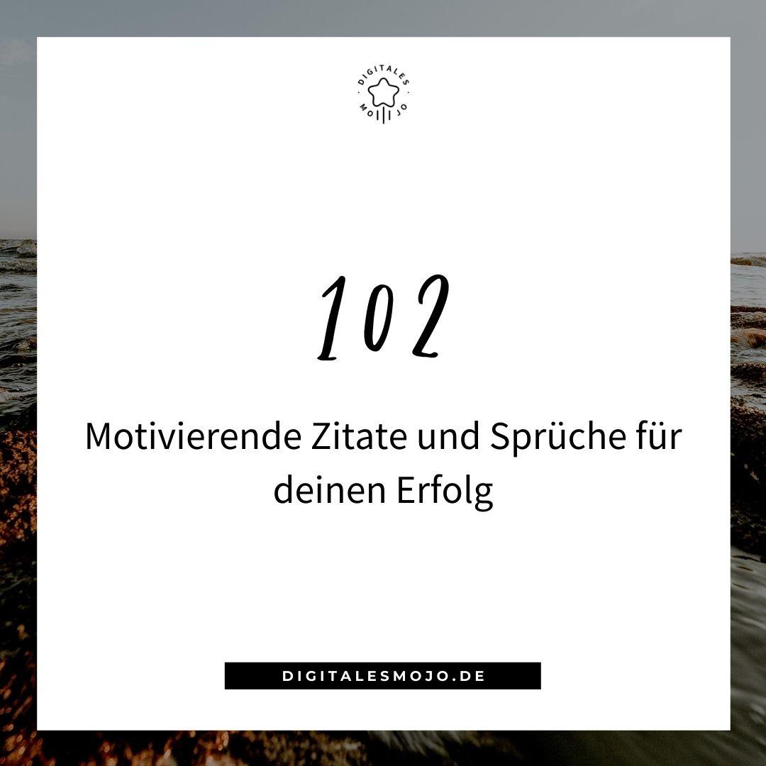 zitate und sprüche: 102 Motivierende Zitate und Sprueche fuer deinen Erfolg