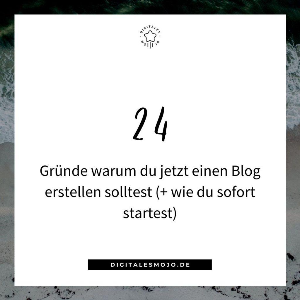 24 Gründe warum du jetzt einen Blog erstellen solltest (+ wie du sofort startest)