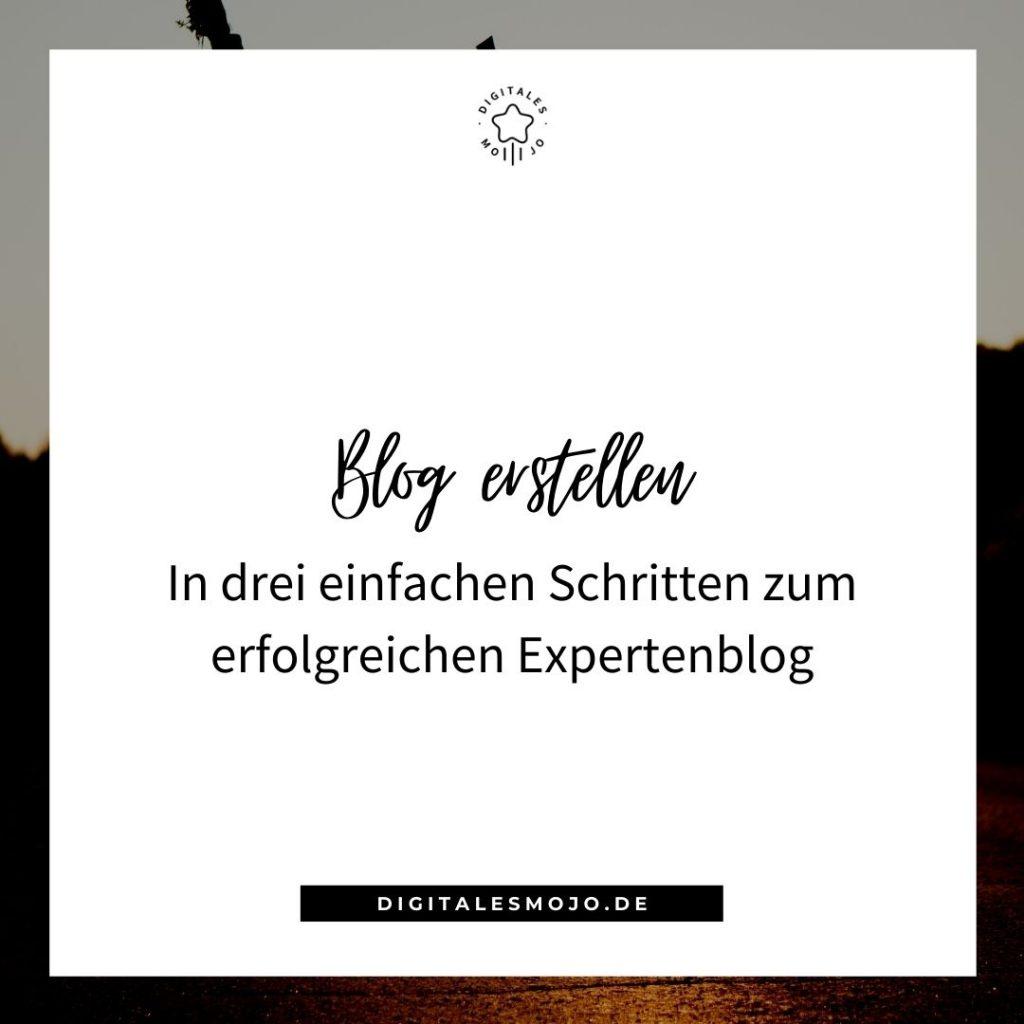 Blog erstellen: In drei einfachen Schritten zum erfolgreichen Expertenblog